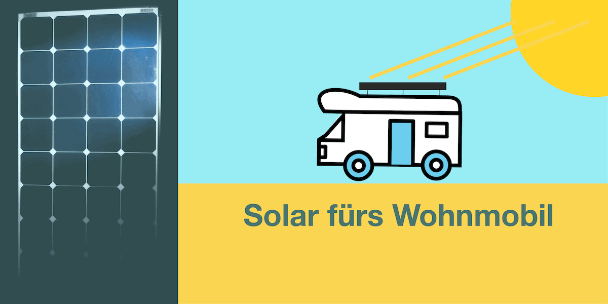 solaranlage f rs wohnmobil ausw hlen montieren und nutzen. Black Bedroom Furniture Sets. Home Design Ideas